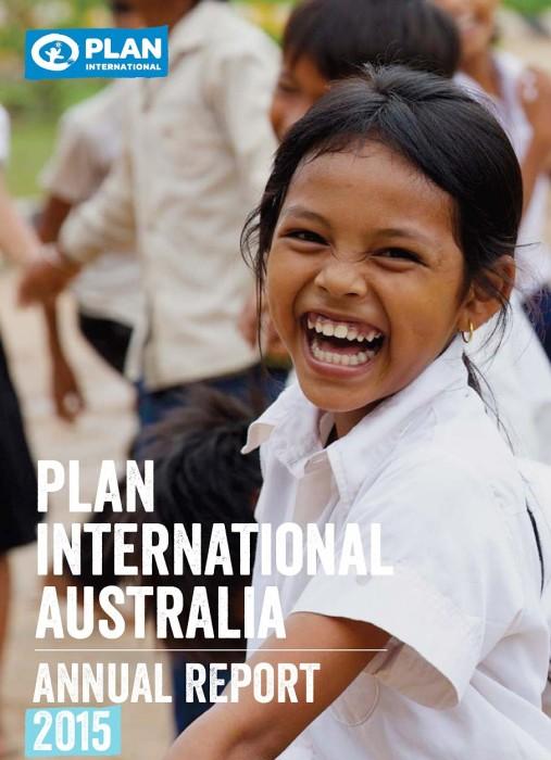 Plan International Australia, Annual Report 2015